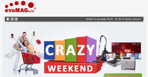 Reduceri spectaculoase prin campania Crazy weekend la evoMAG
