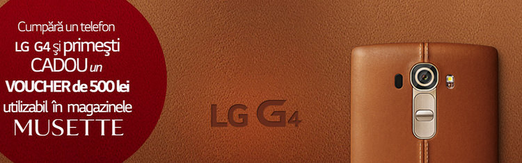 LG G4 voucher cadou Musette