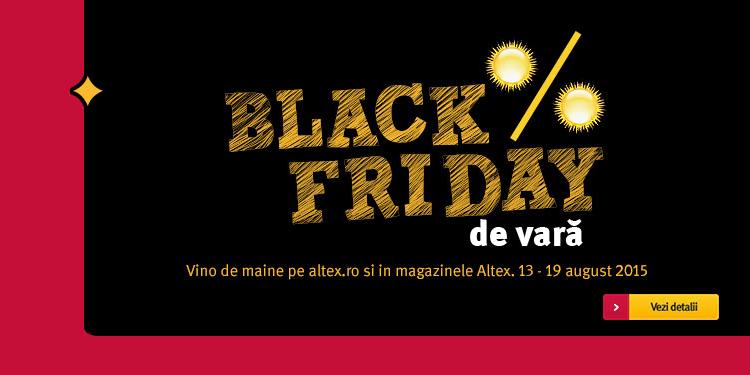Black Friday de vara la Altex 2015