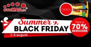 Summer Black Friday 2017 la evoMAG deschide ultima luna din vara