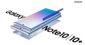 Noile Samsung Galaxy Note 10 și 10 Plus